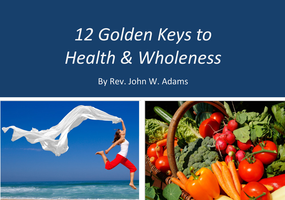 12 Golden Keys to Health and Wholeness